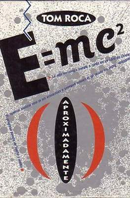E=mc² (Aproximadamente)