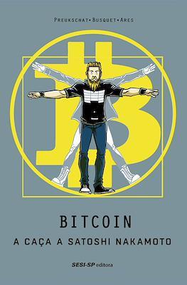 Bitcoin. A caça a Satoshi Nakamoto