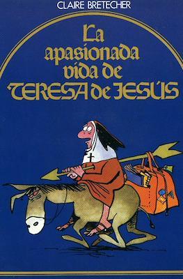 La apasionada vida de Teresa de Jesús