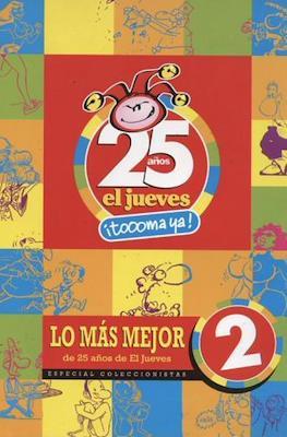 25 años. El jueves. ¡Toooma ya!. Lo más mejor (Rústica 200 pp) #2