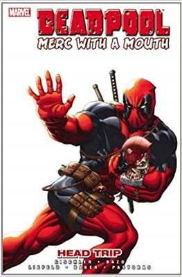 Deadpool: Merc With a Mouth. Head Trip