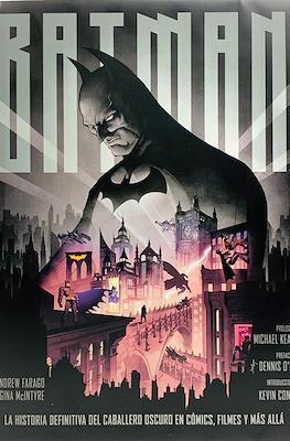 Batman - La historia definitiva del Caballero Oscuro en cómics, filmes, y más allá