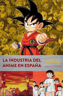 La indústria del anime en España. De Heidi a Dragon Ball
