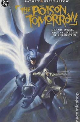 Batman / Green Arrow: The Poison Tomorrow