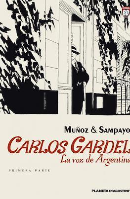 Carlos Gardel. La voz de Argentina. Primera Parte