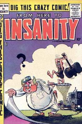 Eh!/From Here to Insanity/Crazy, Man, Crazy/This Magazine is Crazy #10