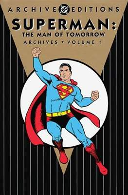 DC Archive Editions. Superman: The Man of Tomorrow