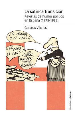 La satírica transición. Revistas de humor político en España (1975-1982) (Rústica 312 pp)