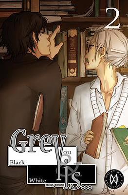 Grey Is... #2