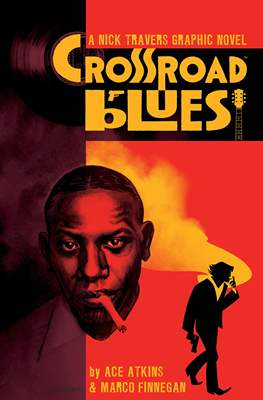 Crossroad Blues: A Nick Travers Graphic Novel