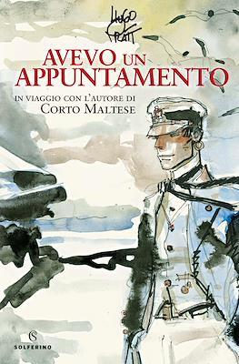 Avevo un appuntamento: In viaggio con l'autore di Corto Maltese