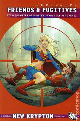 Supergirl: Friends & Fugitives - A Superman New Krypton Collection