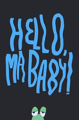 Hello, Ma Baby!