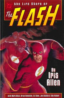 The Life Story of the Flash, by Iris Allen