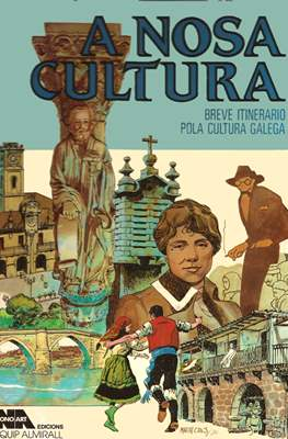 A nosa cultura. Breve itinerario pola cultura galega