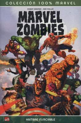 Marvel Zombies: Hambre insaciable. 100% Marvel