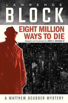Eight Million Ways to Die. A Matthew Scudder Mystery