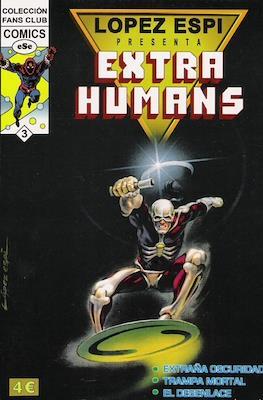 López Espí presenta: Extrahumans (Rústica) #3