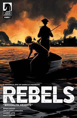 Rebels - These Free and Independent States (Comic-book / Digital) #7