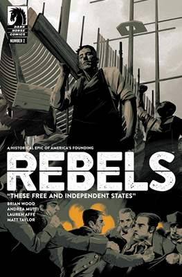 Rebels - These Free and Independent States (Comic-book / Digital) #2