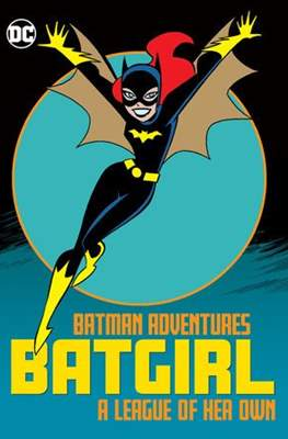 Batman Adventures: Batgirl - A League of Her Own