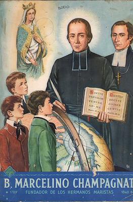 B. Marcelino Champagnat. Fundador de los Hermanos Maristas