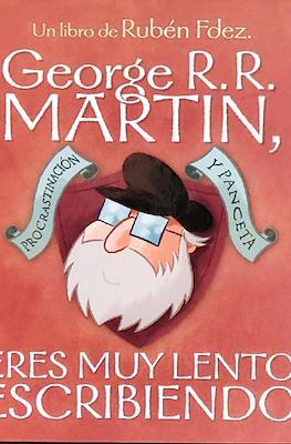 George R.R. Martin. Eres muy lento escribiendo (Cartoné 56 pp) #