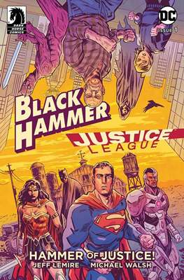 Black Hammer / Justice League: Hammer of Justice (Comic Book) #1