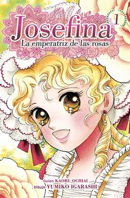 Josefina, La emperatriz de las rosas (Rústica 192 pp) #1