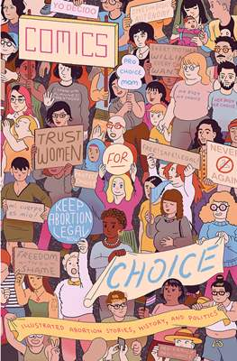 Comics for Choice: Illustrated Abortion Stories, History, and Politics