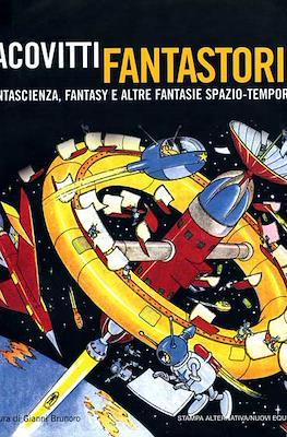 Fantastorie. Fantascienza, Fantasy e altre Fantasie Spazio-Temporali