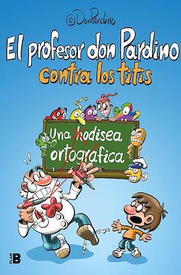 El profesor don Pardino contra los titis (Rústica 120 pp) #