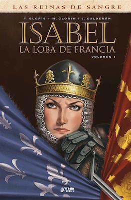 Las Reinas de Sangre. Isabel, la loba de Francia