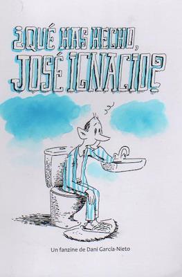 ¿Qué has hecho, José Ignacio?