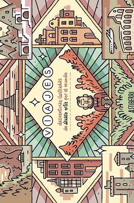Viajes. Desventuras Ilustradas de Álvaro Ortiz por el mundo