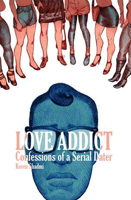 Love Addict - Confessions Of A Serial Dater