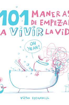 101 maneras de empezar a vivir la vida (Cartoné 112 pp) #
