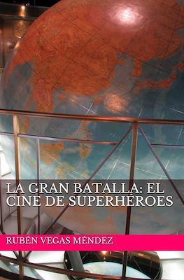 La Gran Batalla: El Cine de Superhéroes (Rústica 162 pp) #