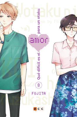 Qué difícil es el amor para un otaku (Rústica) #8