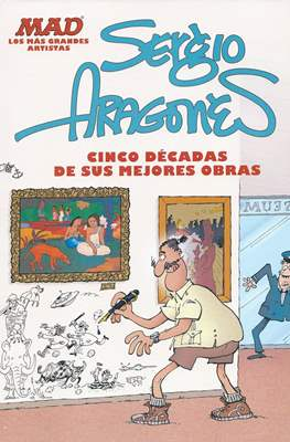 Sergio Aragonés: Cinco décadas de sus mejores obras