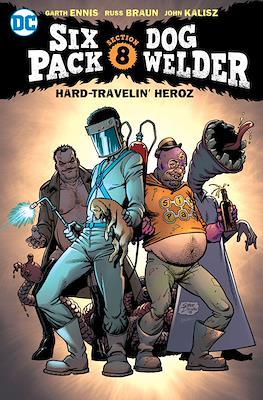 Six Pack and Dog Welder: Hard Travelin' Heroz