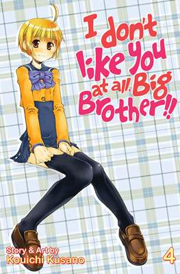 I Don't Like You At All, Big Brother!! #4