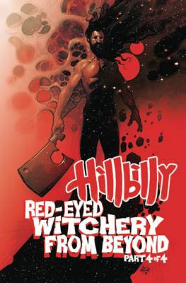 Hillbilly: Red-Eyed Witchery From Beyond (Comic Book) #4