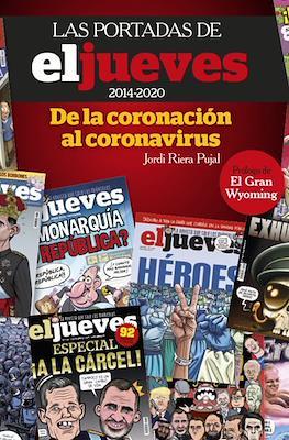 Las portadas de El Jueves (2014-2020). De la coronación al coronavirus (Cartoné 232 pp) #