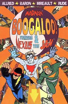 Madman Boogaloo!