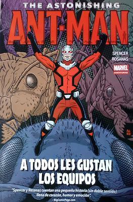 The Astonishing Ant-Man: A todos les gustan los equipos - Marvel Aventuras