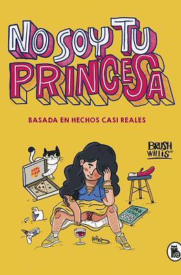 No soy tu princesa (Cartoné 128 pp) #