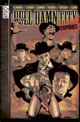 Bull Damn City. Zombies