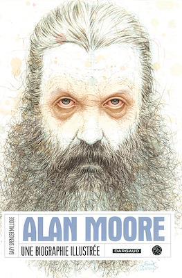 Alan Moore. Une biographie illustrée