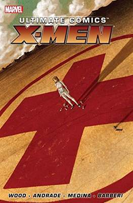 Ultimate Comics X-Men by Brian Wood (Softcover, 136-112-112 pages) #1
